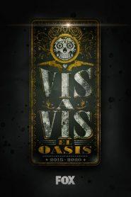 Vis a vis: El oasis 2020