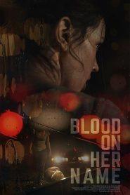 Blood on Her Name 2020 en Streaming HD Gratuit !
