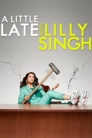 A Little Late with Lilly Singh 2019 en Streaming HD Gratuit !