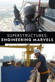 Superstructures: Engineering Marvels 2019 en Streaming HD Gratuit !