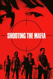 Shooting the Mafia 2019 en Streaming HD Gratuit !