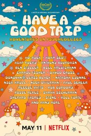 Have a Good Trip: Adventures in Psychedelics 2020 en Streaming HD Gratuit !