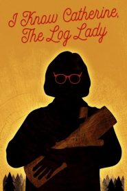 I Know Catherine, The Log Lady 2020 en Streaming HD Gratuit !