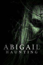 Abigail Haunting 2020 en Streaming HD Gratuit !