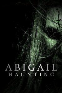 Abigail Haunting 2020 en Streaming HD Gratuit !