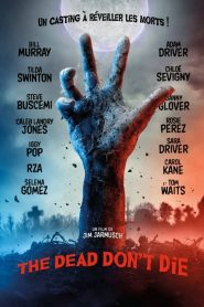The Dead Don't Die 2019 en Streaming HD Gratuit !