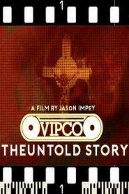 VIPCO: The Untold Story 2019 en Streaming HD Gratuit !