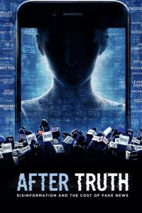 After Truth: Disinformation and the Cost of Fake News 2020 en Streaming HD Gratuit !
