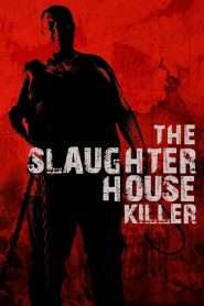 The Slaughterhouse Killer 2020 en Streaming HD Gratuit !