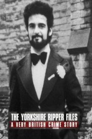 The Yorkshire Ripper Files 2019 en Streaming HD Gratuit !