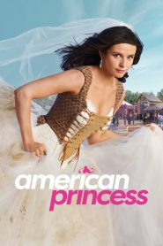 American Princess 2019 en Streaming HD Gratuit !