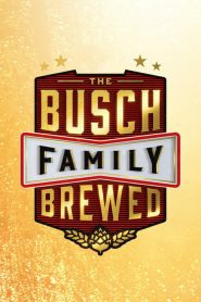 The Busch Family Brewed 2020 en Streaming HD Gratuit !