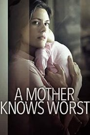 A Mother Knows Worst 2020 en Streaming HD Gratuit !