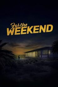 For the Weekend 2020 en Streaming HD Gratuit !