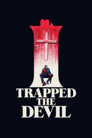 I Trapped the Devil 2019 en Streaming HD Gratuit !