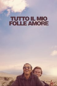 Tutto il mio folle amore 2019 en Streaming HD Gratuit !