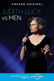 Judith Lucy: Judith Lucy Vs Men 2020 en Streaming HD Gratuit !