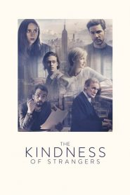 The Kindness of strangers 2019 en Streaming HD Gratuit !