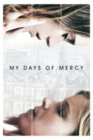 My days of Mercy 2019 en Streaming HD Gratuit !