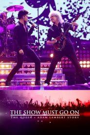 The Show Must Go On: The Queen + Adam Lambert Story 2019 en Streaming HD Gratuit !