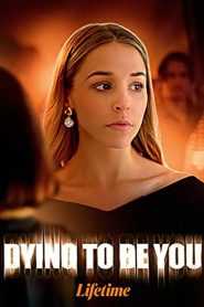 Dying to Be You 2020 en Streaming HD Gratuit !