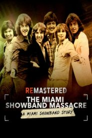 ReMastered: The Miami Showband Massacre 2019 en Streaming HD Gratuit !