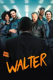 Walter 2019 en Streaming HD Gratuit !
