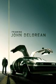 Framing John DeLorean 2019 en Streaming HD Gratuit !