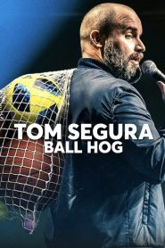 Tom Segura: Ball Hog 2020 en Streaming HD Gratuit !