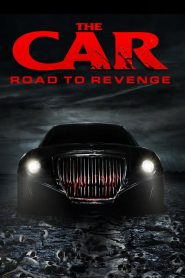 The Car: Road to Revenge 2019 en Streaming HD Gratuit !