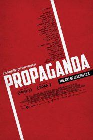 Propagande: L'art de vendre des mensonges 2019 en Streaming HD Gratuit !