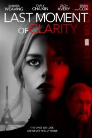 Last Moment of Clarity 2020 en Streaming HD Gratuit !