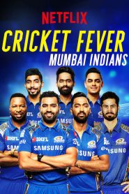 Cricket Fever: Mumbai Indians 2019 en Streaming HD Gratuit !