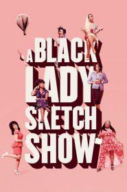 A Black Lady Sketch Show 2019 en Streaming HD Gratuit !