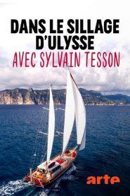 Dans le sillage d'Ulysse avec Sylvain Tesson 2020 en Streaming HD Gratuit !