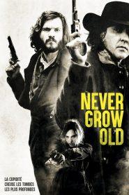 Never Grow Old 2019 en Streaming HD Gratuit !