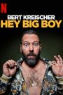 Bert Kreischer: Hey Big Boy 2020 en Streaming HD Gratuit !