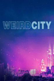 Weird City 2019 en Streaming HD Gratuit !