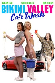 Bikini Valley Car Wash 2019 en Streaming HD Gratuit !
