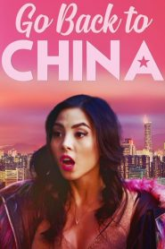Go Back to China 2019 en Streaming HD Gratuit !
