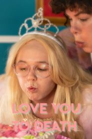 Love You To Death 2019 en Streaming HD Gratuit !