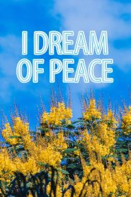 I Dream of Peace 2020 en Streaming HD Gratuit !
