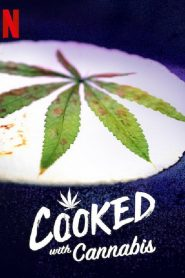 Cooked With Cannabis 2020 en Streaming HD Gratuit !