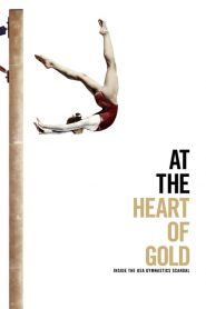 At the Heart of Gold: Inside the USA Gymnastics Scandal 2019 en Streaming HD Gratuit !