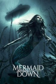 Mermaid Down 2019 en Streaming HD Gratuit !