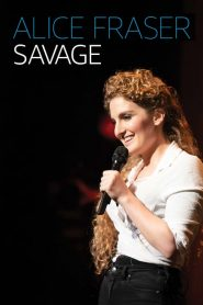 Alice Fraser: Savage 2020 en Streaming HD Gratuit !