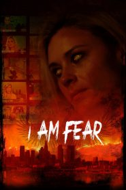 I Am Fear 2020 en Streaming HD Gratuit !