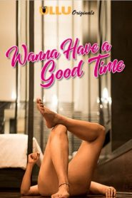 Wanna Have A Good Time 2019 en Streaming HD Gratuit !