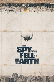The Spy Who Fell to Earth 2019 en Streaming HD Gratuit !