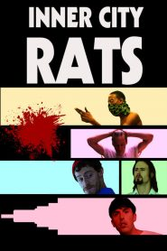 Inner City Rats 2019 en Streaming HD Gratuit !